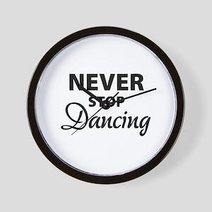 Never stop Dancing Wall Clock