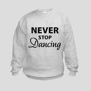 Never stop Dancing Kids Sweatshirt