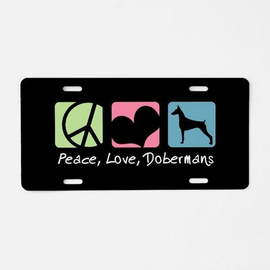 Peace, Love, Dobermans Aluminum License Plate