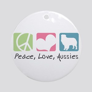 Peace, Love, Aussies Ornament (Round)