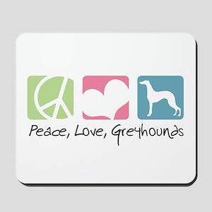 Peace, Love, Greyhounds Mousepad