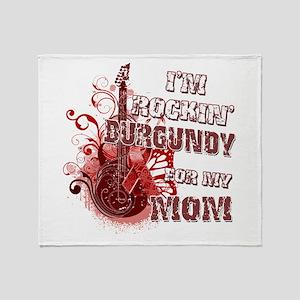 I'm Rockin' Burgundy for my M Throw Blanket