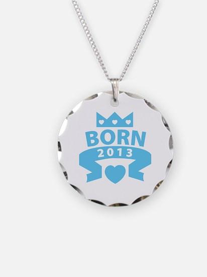 Born 2013 Necklace