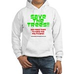SAVE THE TREES!! Hooded Sweatshirt