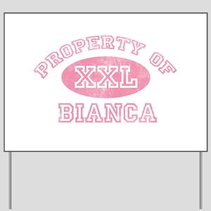 Property of Bianca Yard Sign