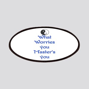 WHAT WORRIES YOU ~ MASTERS YOU Patches
