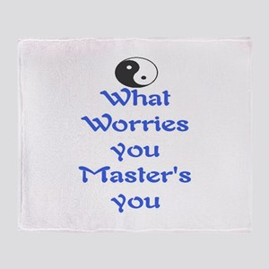WHAT WORRIES YOU ~ MASTERS YOU Throw Blanket