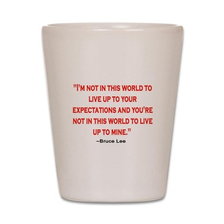 BRUCE LEE QUOTE Shot Glass