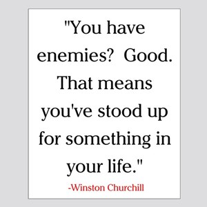 CHURCHILL QUOTE - ENEMIES Small Poster