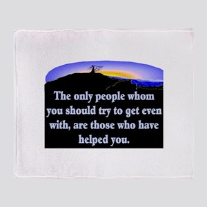 GET EVEN WITH KIND PEOPLE Throw Blanket