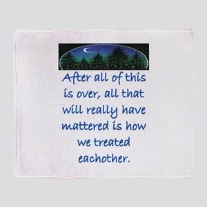 HOW WE TREAT EACH OTHER (SKYLINE) Throw Blanket
