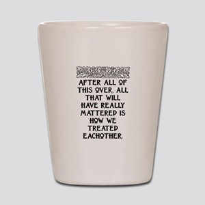 AFTER ALL OF THIS (NEW FONT) Shot Glass