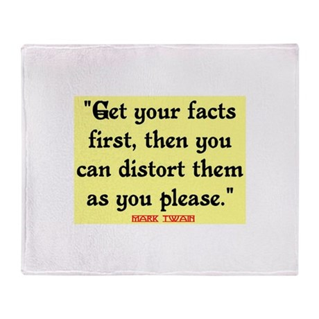 MARK TWAIN - FACTS FIRST QUOTE Throw Blanket