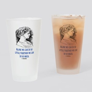 KELLER QUOTE Drinking Glass
