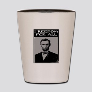 FREEDOM FOR ALL.. Shot Glass