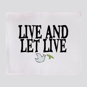LIVE AND LET LIVE (DOVE) Throw Blanket