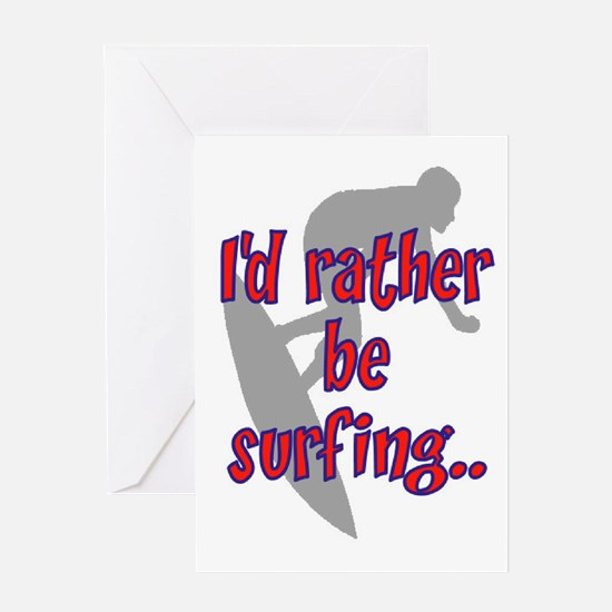 I'D RATHER BE SURFING Greeting Card