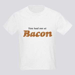 You Had me at Bacon Kids Light T-Shirt