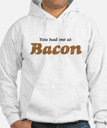 You Had me at Bacon Jumper Hoody