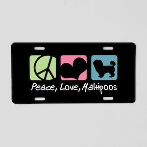 Peace, Love, Maltipoos Aluminum License Plate