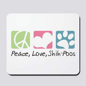 Peace, Love, Shih-Poos Mousepad