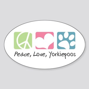 Peace, Love, Yorkiepoos Sticker (Oval)