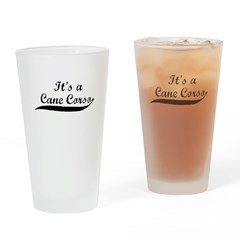 It's a Cane Corso Drinking Glass