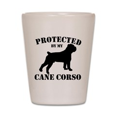 Protected by my Cane Corso Shot Glass
