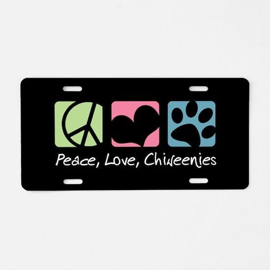 Peace, Love, Chiweenies Aluminum License Plate