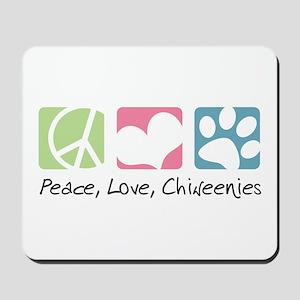 Peace, Love, Chiweenies Mousepad