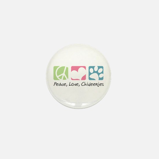 Peace, Love, Chiweenies Mini Button