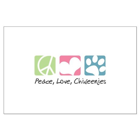 Peace, Love, Chiweenies Large Poster