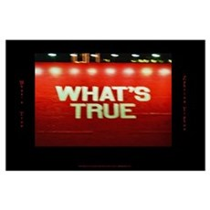 """What's True 23""""x35"""" Poster"""
