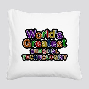 Worlds Greatest SURGICAL TECHNOLOGIST Square Canva