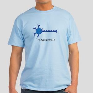 I'm hyperpolarized Light T-Shirt
