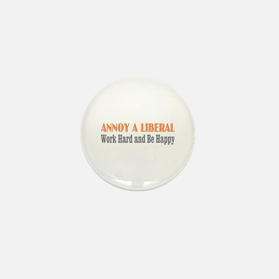Annoy a Liberal Mini Button