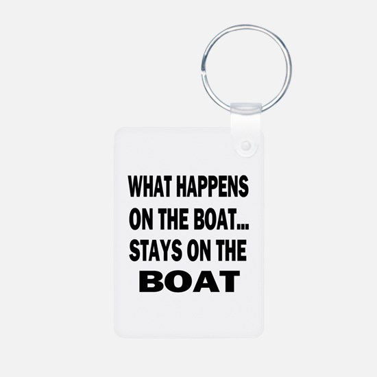 WHAT HAPPENS ON THE BOAT... Keychains