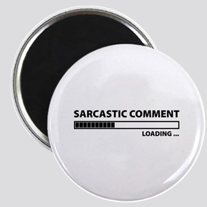 Sarcastic Comment Loading Magnet