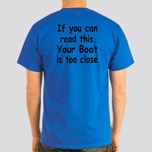 IF YOU CAN READ THIS, YOUR BO Dark T-Shirt