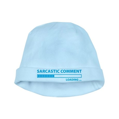 Sarcastic Comment Loading baby hat