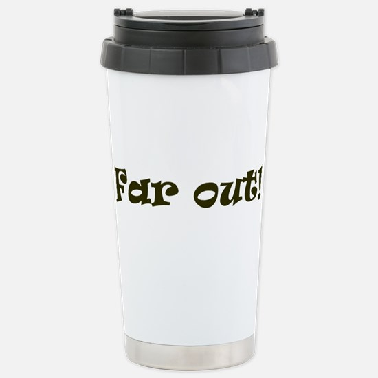 Far Out! Stainless Steel Travel Mug