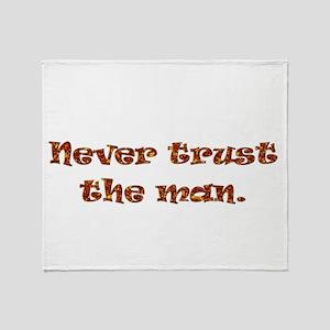 Never trust the man! Throw Blanket