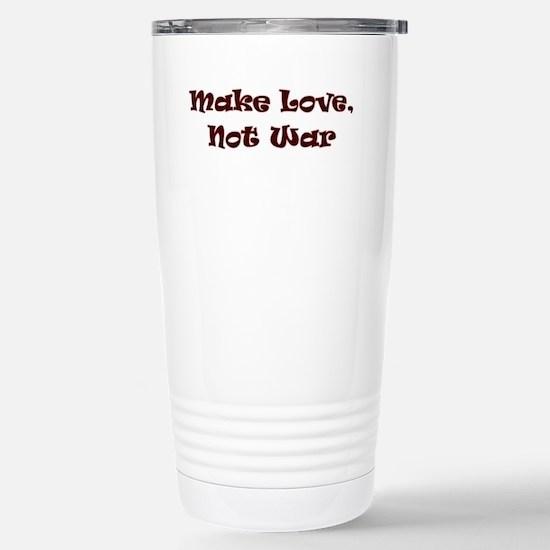 Make Love Not War! Stainless Steel Travel Mug