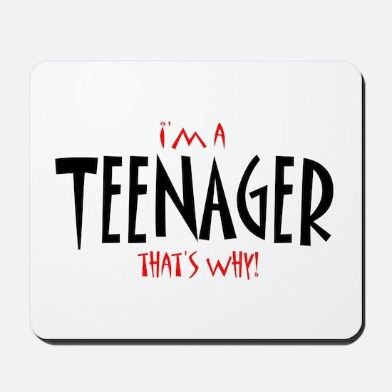 I'm a Teenager Mousepad