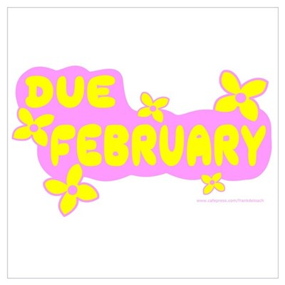 DUE IN FEBRUARY Poster