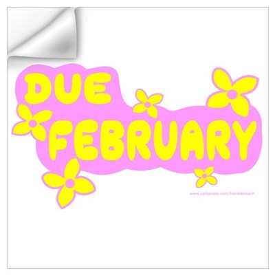 DUE IN FEBRUARY Wall Decal