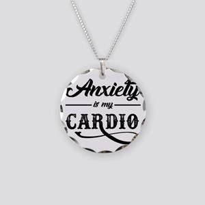 Anxiety Is My Cardio Necklace Circle Charm