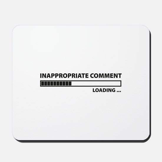 Inappropriate Comment Mousepad