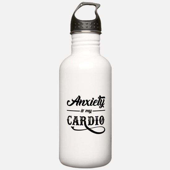 Anxiety Is My Cardio Water Bottle