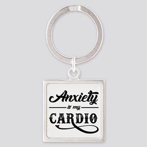 Anxiety Is My Cardio Keychains
